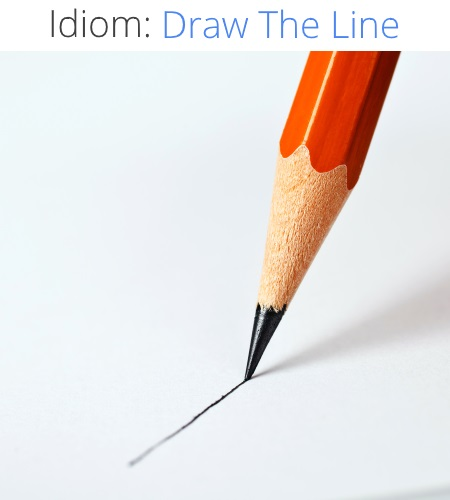 Idiom definitions, draw the line