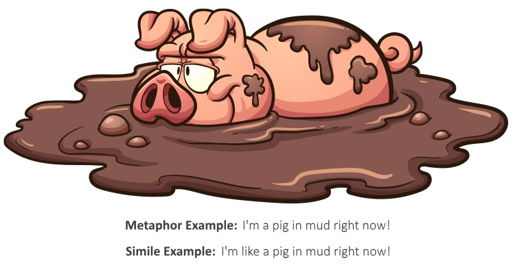 Happy pig in mud, metaphor examples.