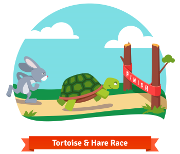 Tortoise and the hare, slow and steady wins the race.