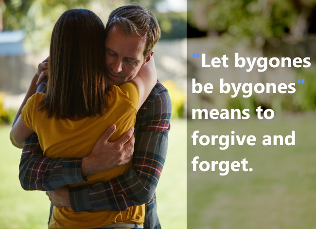 the phrase - let bygones be bygones.